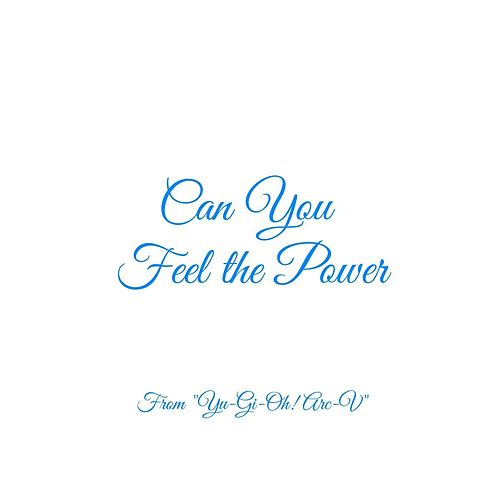 Can You Feel the Power (From