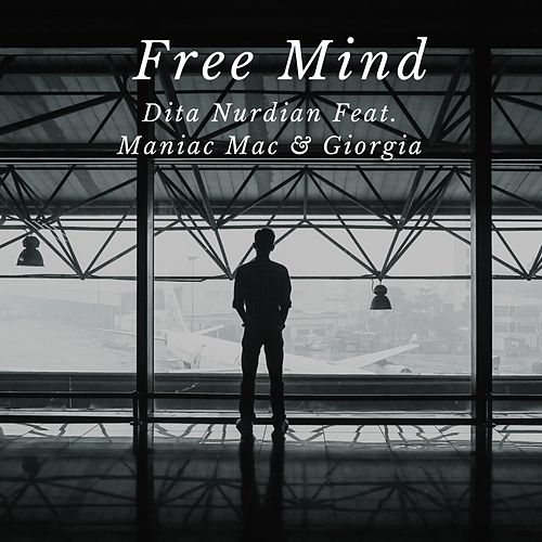 Free Mind (feat. Maniac Mac & Giorgia) di Dita Nurdian