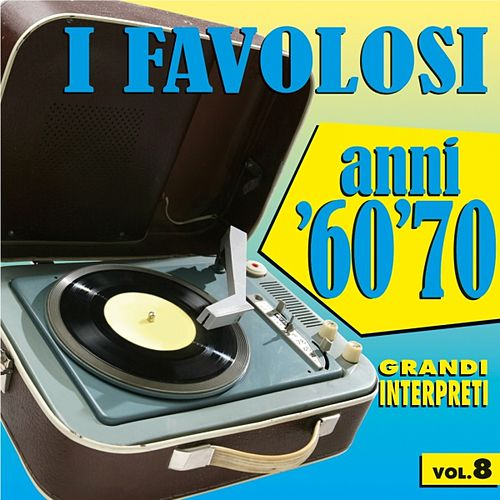 I favolosi anni '60 - '70, vol. 8 von Various Artists