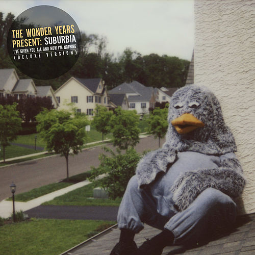 Suburbia I've Given You All and Now I'm Nothing (Deluxe Version) de The Wonder Years