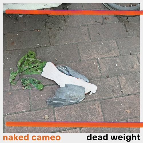 Dead Weight by Naked Cameo