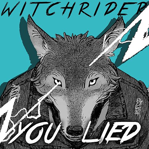 You Lied by Witchrider