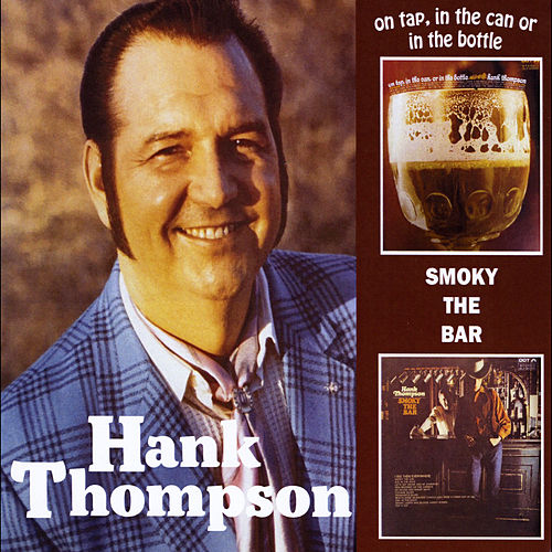 On Tap, In the Can or in the Bottle / Smoky the Bar by Hank Thompson