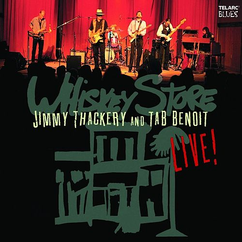 Whiskey Store Live by Jimmy Thackery