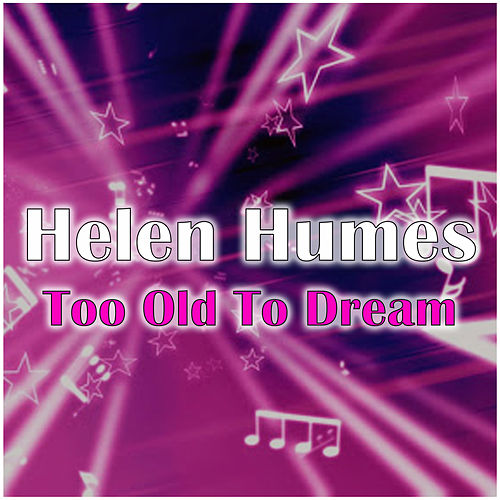 Too Old To Dream fra Helen Humes