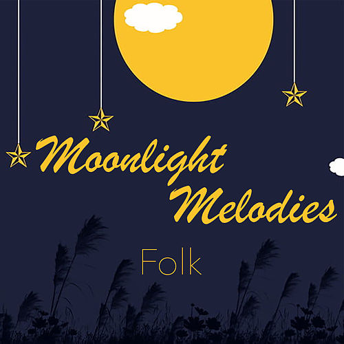 Moonlight Melodies Folk di Various Artists
