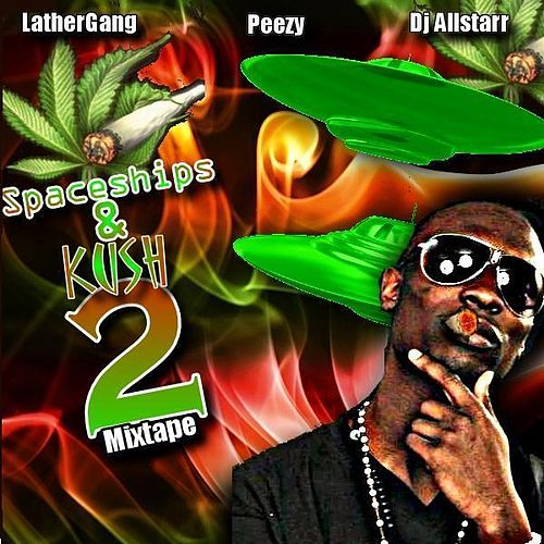 Spaceships and Kush 2 by Peezy
