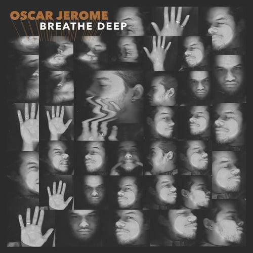 Breathe Deep by Oscar Jerome