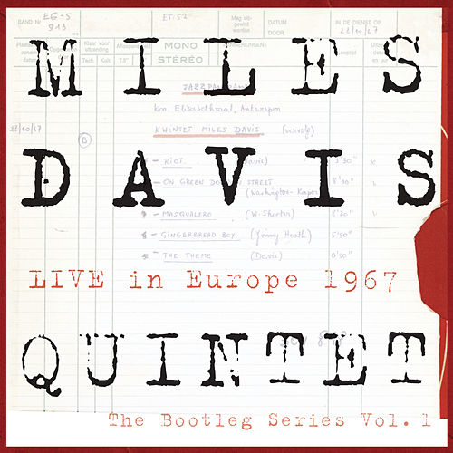 Miles Davis Quintet:  Live In Europe 1967:  The Bootleg Series, Vol. 1 by Miles Davis