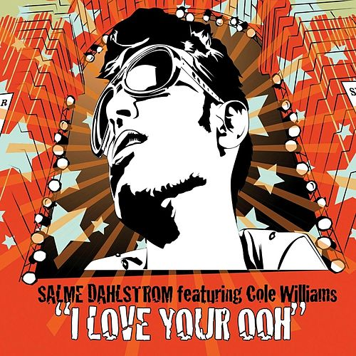 I Love Your Ooh (feat. Cole Williams) - Single by Salme Dahlstrom