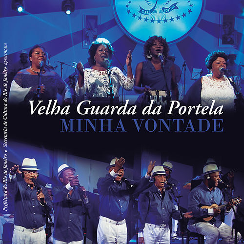 Minha Vontade by Velha Guarda Da Portela