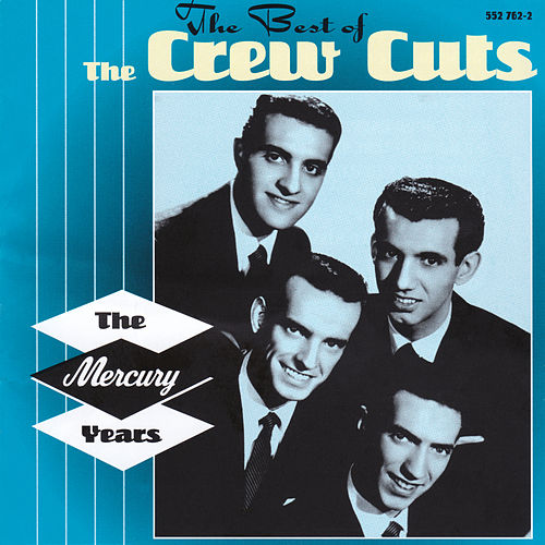 The Best Of The Crew Cuts by The  Crew Cuts