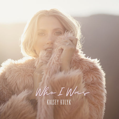 Who I Was by Kalsey Kulyk