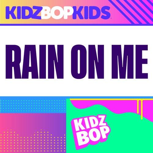 Rain On Me by KIDZ BOP Kids
