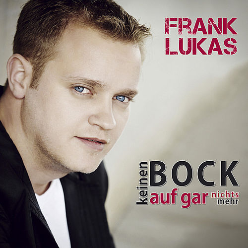 Keinen Bock auf gar nichts mehr von Frank Lukas