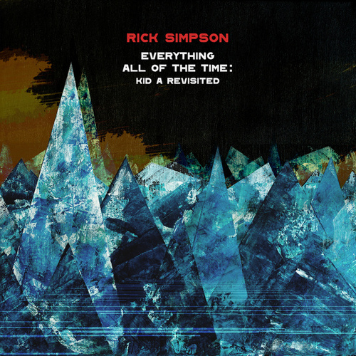 Everything in Its Right Place by Rick Simpson