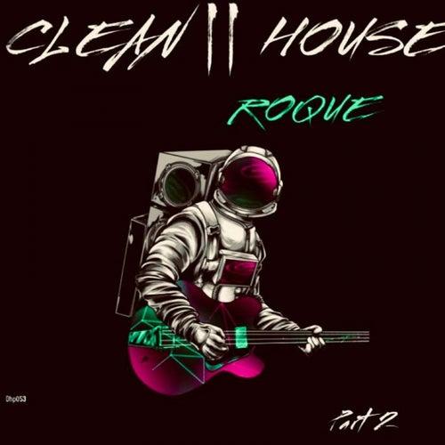 CLEAN HOUSE, Pt. 2 de Roque