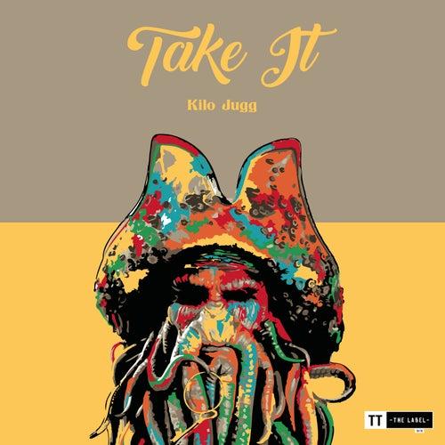 Take It von Kilo Jugg
