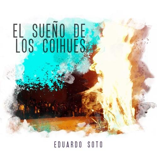 El Sueño de los Coihues de Eduardo Soto
