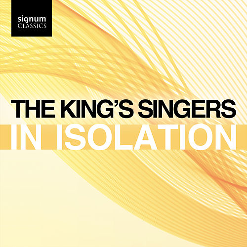 The King's Singers: In Isolation de King's Singers