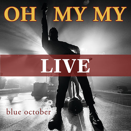 Oh My My (Live from Austin) by Blue October