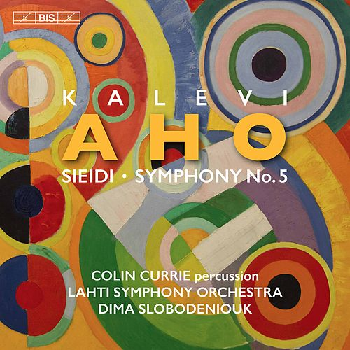 Kalevi Aho: Sieidi & Symphony No. 5 von Colin Currie