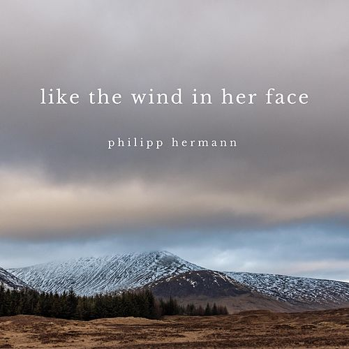 Like the Wind in Her Face by Philipp Hermann