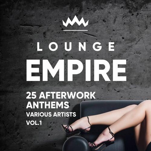 Lounge Empire (25 Afterwork Anthems), Vol. 1 von Various Artists