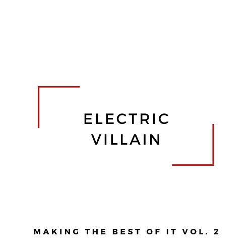 Making the Best of It, Vol. 2 by Electric Villain
