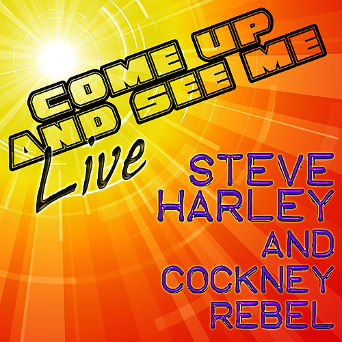 Come Up And See Me - Live de Steve Harley