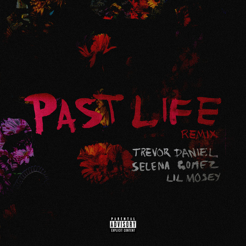 Past Life (Remix) by Trevor Daniel