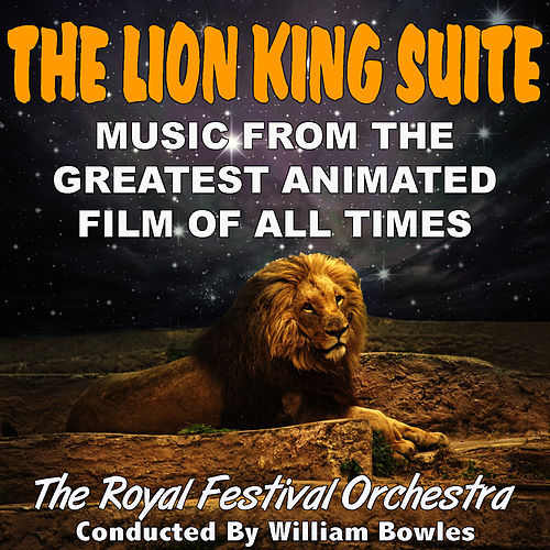 The Lion King Suite by The Royal Festival Orchestra