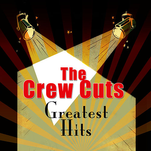 Greatest Hits by The  Crew Cuts