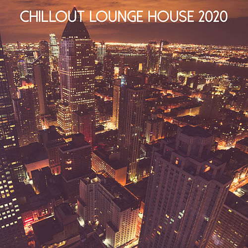 Chillout Lounge House 2020 de Various Artists