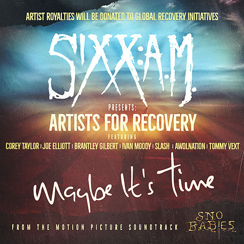 Maybe It's Time (feat. Corey Taylor, Joe Elliott, Brantley Gilbert, Ivan Moody, Slash, AWOLNATION, Tommy Vext) by Sixx:A.M.