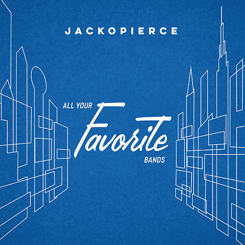 All Your Favorite Bands by Jackopierce
