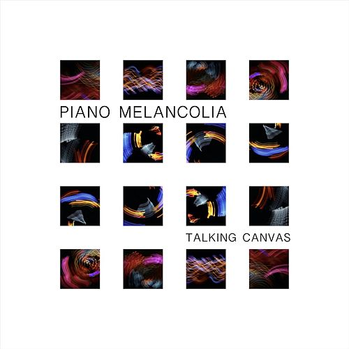 Talking Canvas von Piano Melancolía