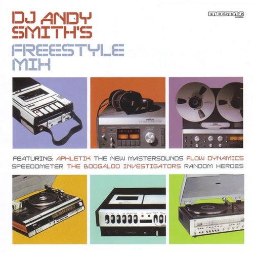 Dj Andy Smith's Freestyle Mix by DJ Andy Smith
