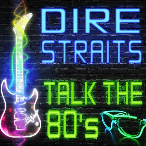 Talk the 80's by Dire Straits
