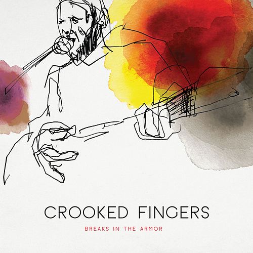 Breaks in the Armor by Crooked Fingers
