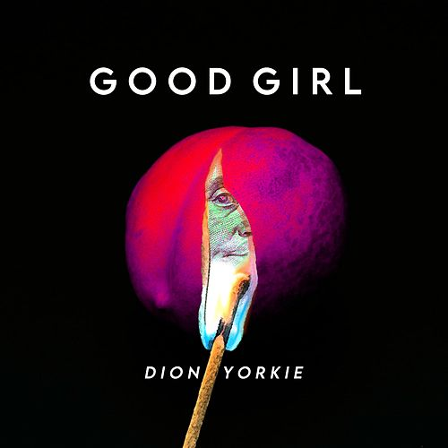 Good Girl by Dion Yorkie
