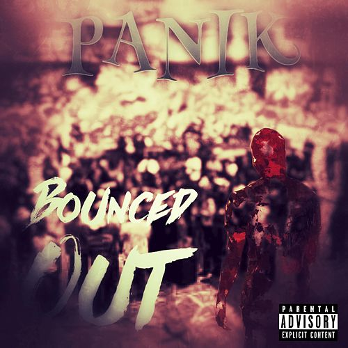Bounced Out by Panik