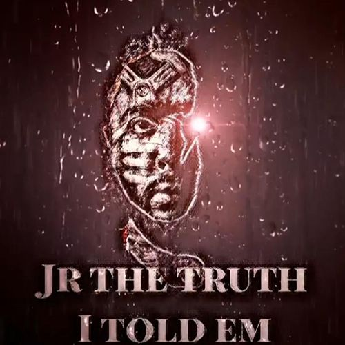 I Told Em by J.R. the Truth
