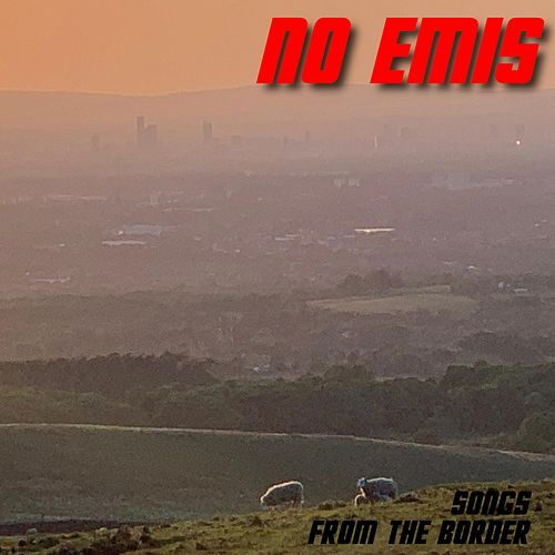 Songs from the Border by No Emis