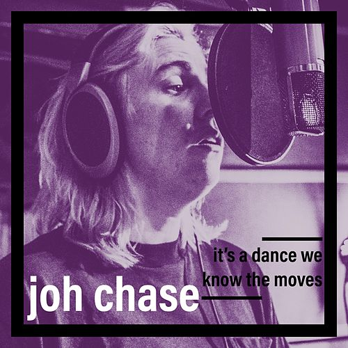 It's a Dance We Know the Moves by Joh Chase