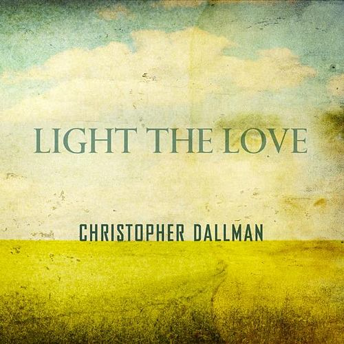 Light the Love by Christopher Dallman