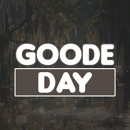 Goode Day by Danyelle Reed
