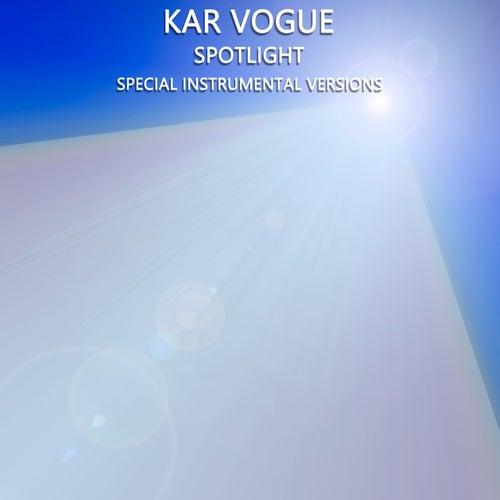 Spotlight (Special Instrumental Versions) von Kar Vogue
