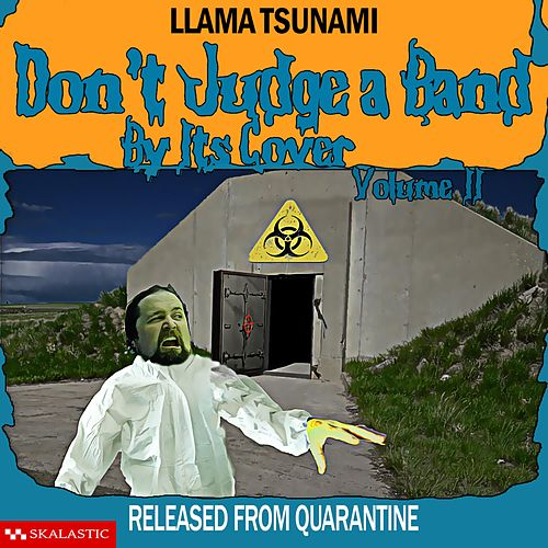 Don't Judge a Band by Its Cover Vol. 2: Released from Quarantine de Llama Tsunami