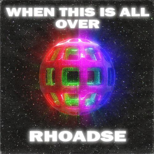 When This Is All Over by Rhoadse